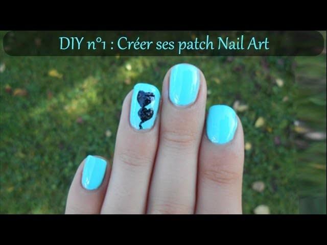{ DIY n°1 } Créer ses patch Nail Art