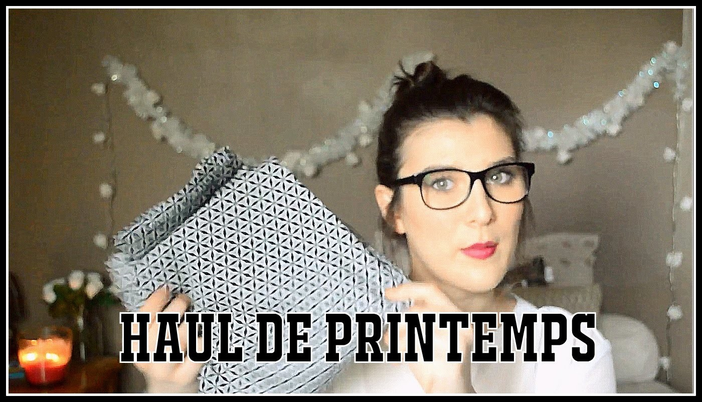 Haul n°14 : Haul de Printemps (Vêtements, beauté, scrapbooking)