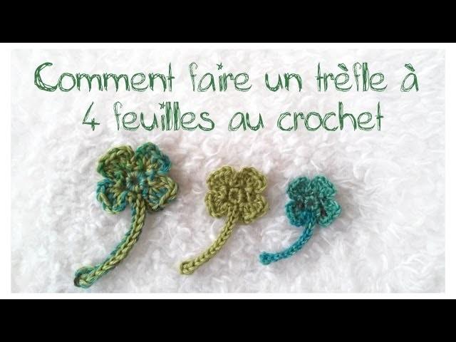 Tuto : Comment faire un trèfle à 4 feuilles au crochet