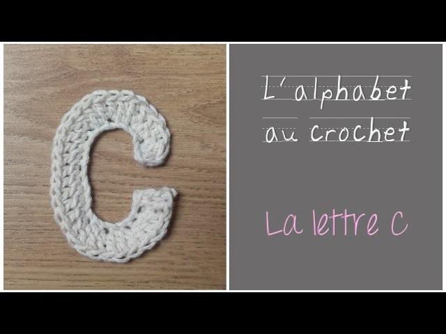 ALPHABET au crochet en français : La Lettre C au crochet