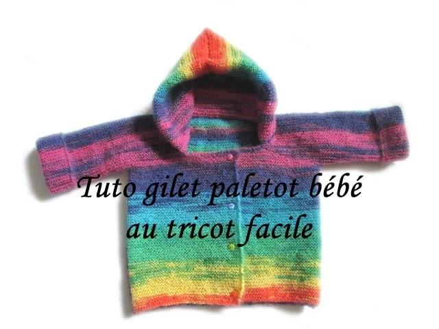 TUTO TRICOT GILET PALETOT A CAPUCHE POUR BEBE AU TRICOT FACILE CARDIGNAN EASY KNIT