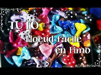 [TUTO FIMO] #1 Noeud facile en Fimo. Tutorial Polymer Clay : Bow ♥