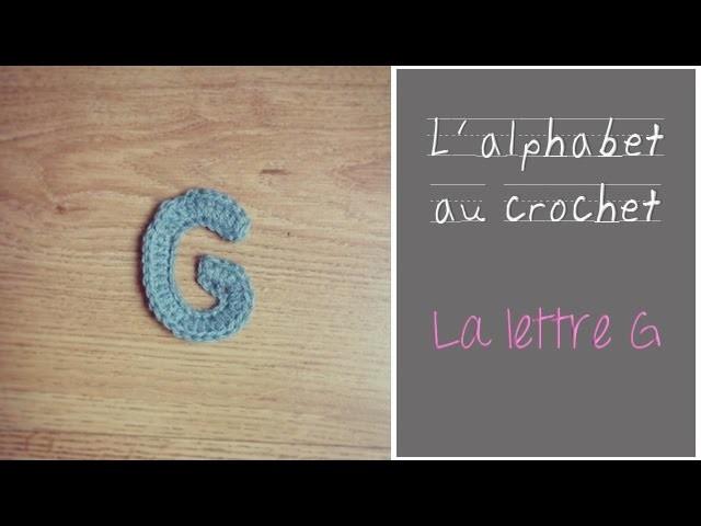 ALPHABET au crochet en français : La Lettre G au crochet