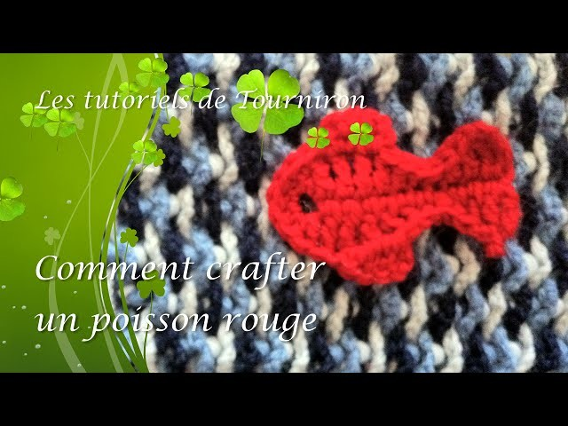 Turoriel crochet : comment crafter un poisson rouge