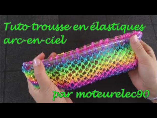 Tuto trousse en élastiques Arc-en-ciel (tutoriel) How to make a rainbow pencil case ?