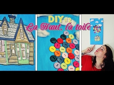 [DIY] #2 - La Haut, la toile ♡. Do It Yourself-Tutorial