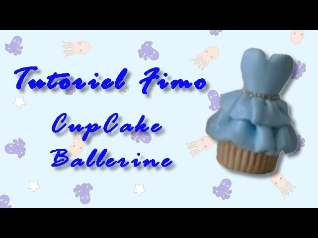 Tutoriel Fimo - Cupcake Ballerine. Polymer Clay Tutorial - Ballerina Cupcake