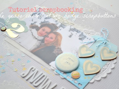 Tutoriel scrapbooking - Le gesso coloré et un badge by Scrapbuttons