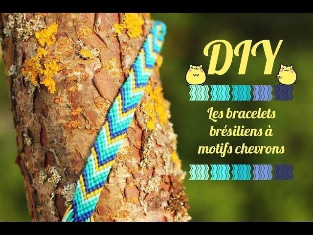 DIY # Les bracelets brésiliens : noeuds de base et motifs chevrons