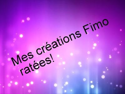 Mes créations Fimo ratées!!