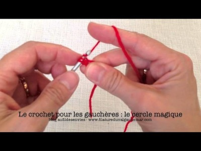 Crochet pour les gauchères : le cercle magique