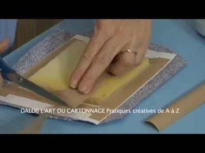 L'ART DU CARTONAGE Pratique de A à Z (existe en DVD et VOD)