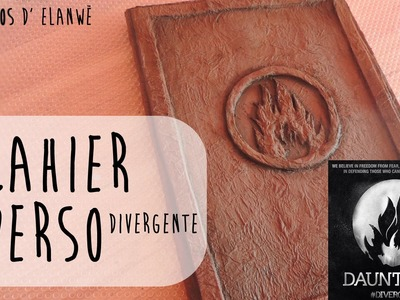 Divergente, réalise ton carnet personnalisé ! (version Audacieux)