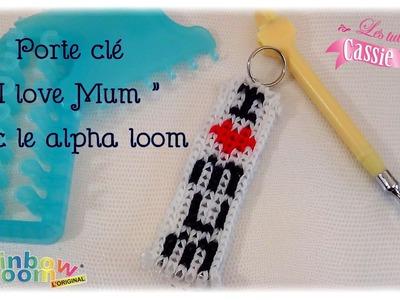 """{ TUTO } Porte clé """" I love Mum """" en élastique Rainbow Loom avec le Alpha Loom"""
