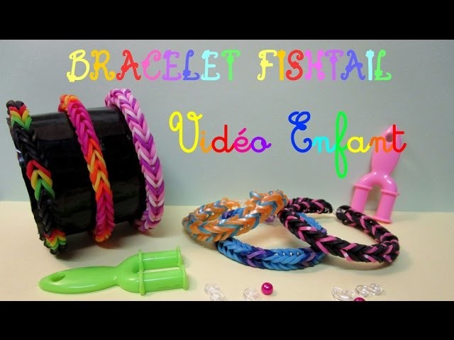 VIDEO ENFANT - Bracelet en Elastique Fishtail Rainbow Loom - simple