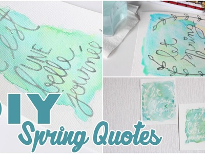 DIY # TUTO DECO - Aquarelles de printemps avec citations. Spring quotes