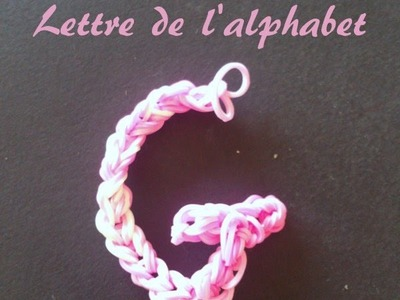 Lettre G Rainbow loom® Tutoriel Français (Niveau Débutant)