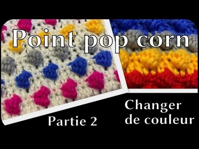 Point pop corn : tutoriel crochet en français 2.2 (changer de couleur)