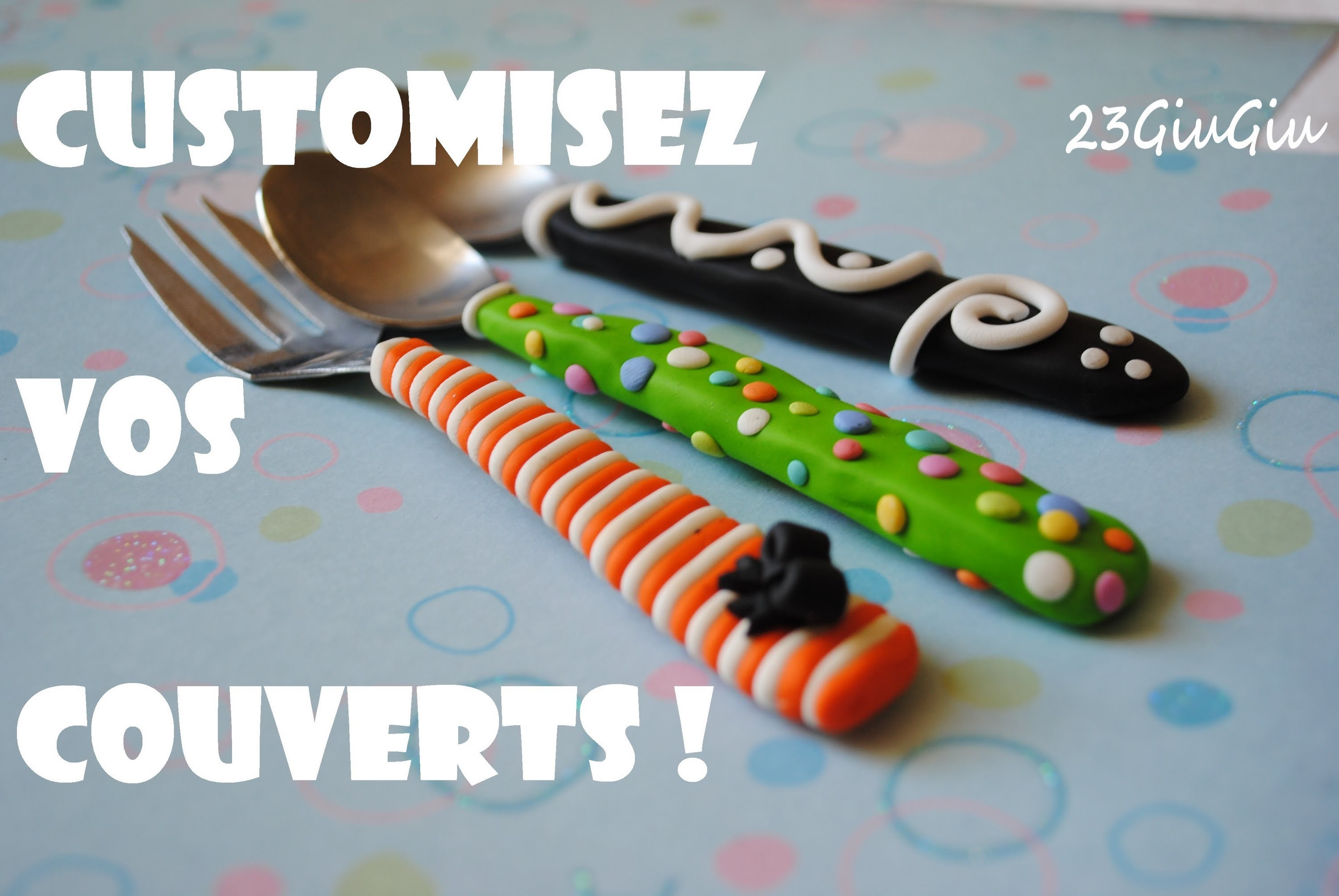 Tuto Fimo: Customisez vos couverts !