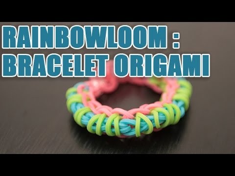 Tuto pour créer un Braceletet Rainbow loom Origami