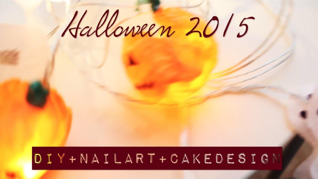 Halloween 2015 • DIY deco. Nail Art. Cake Design | Facile