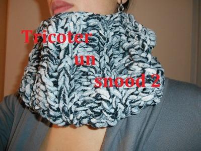 Tricoter un snood 2