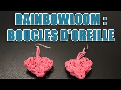 Tuto élastique rainbow loom - Faire des boucles d'oreille en coeur pour la saint valentin