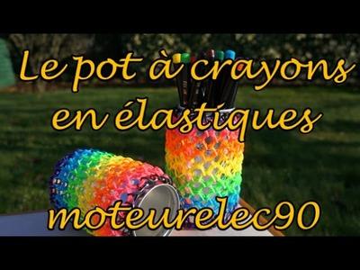 "Tuto pot à crayons : objet avec élastiques ""rainbow loom"" arc-en-ciel"