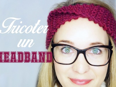 ❄ Tutoriel ❄  : Tricoter un Headband ☃