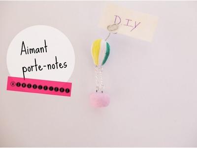 DIY - Aimant porte-note MONTGOLFIÈRE