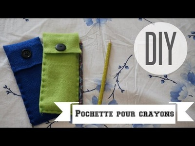 DIY Back to School #2 Pochette pour crayons ou stylos
