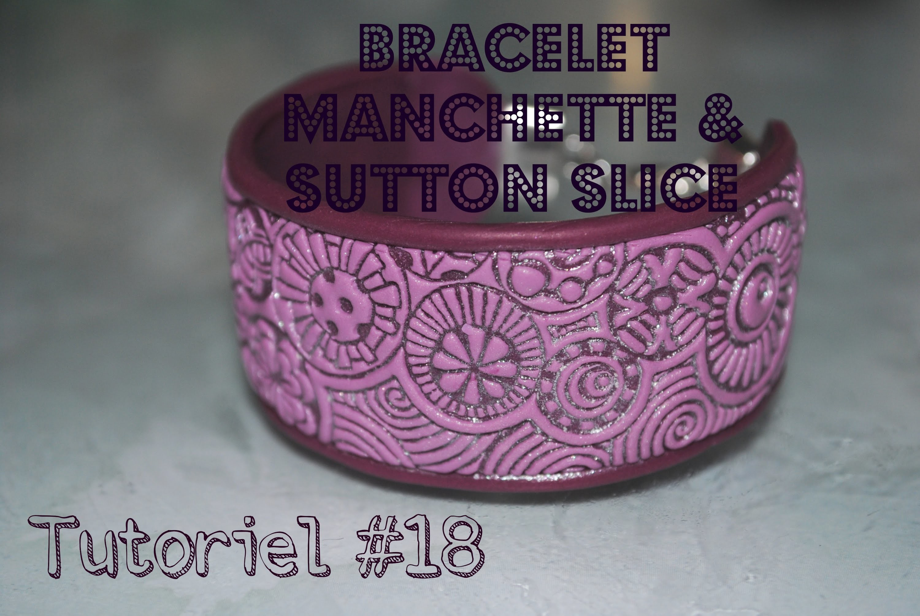 Tuto #18 : bracelet manchette & technique sutton slice