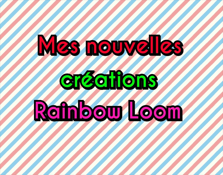 Mes nouvelles creations rainbow loom N°5