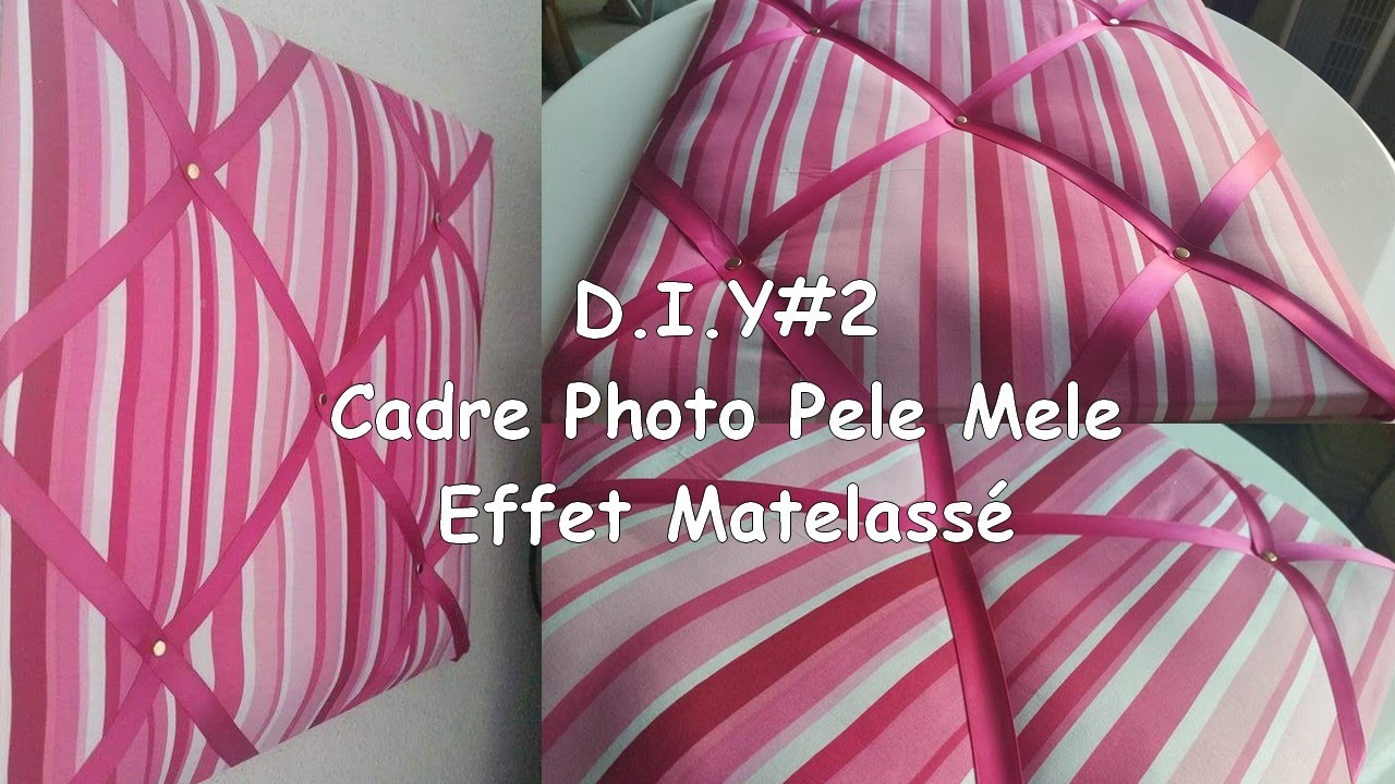 d i y 2 cadre photo pele mele effet matelass my crafts and diy projects. Black Bedroom Furniture Sets. Home Design Ideas