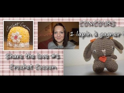 Share the love #1 CROCHET COCOON + Concours - 1 lapin à gagner !