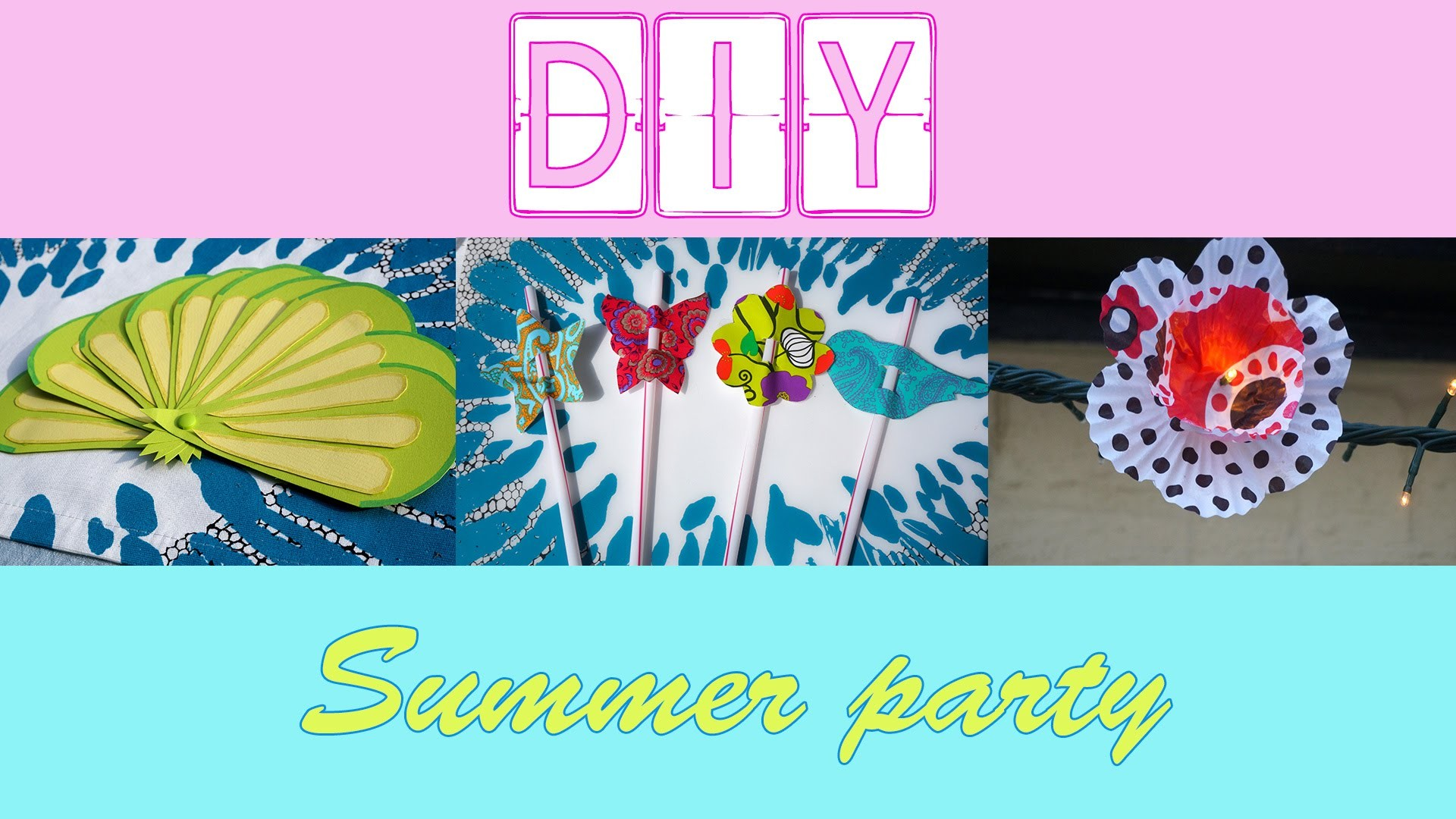 ✨ [DIY n°6] : Summer party - SIDJIE