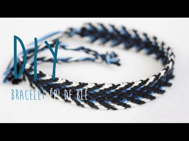 DIY : bracelet brésilien épi de blé ★