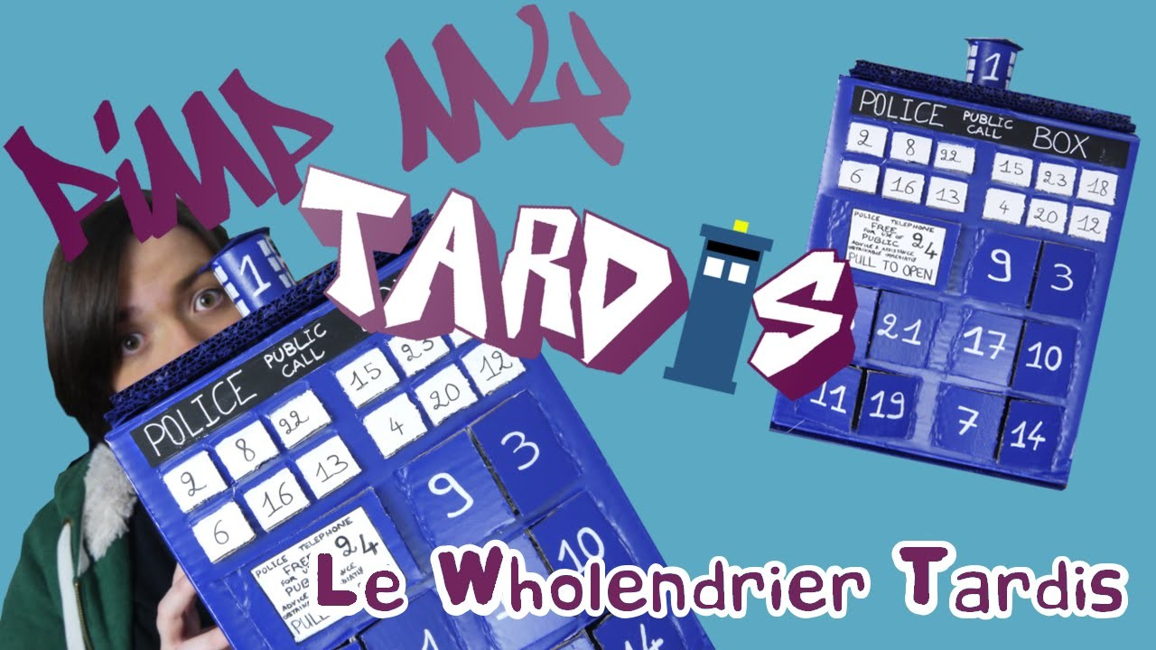 Pimp My Tardis #5 - Le Wholendrier Tardis (DIY Doctor Who)