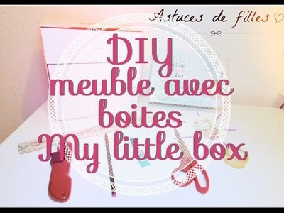 DIY #1 - Fabrication d'un meuble avec ses boites My Little Box