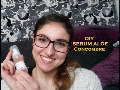 DIY: Mon sérum à l'aloe vera et au concombre