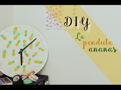 DIY ❚ pendule ananas