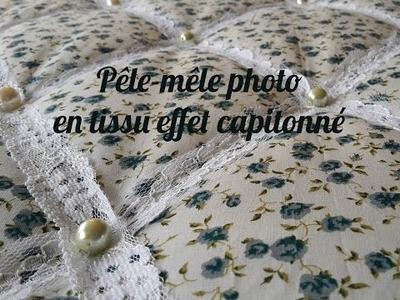 DIY TUTO Pêle-mêle photo en tissu effet capitonné style shabby chic (photo pell-mell)