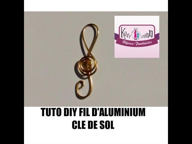 DIY TUTO FIL ALUMINIUM CLE DE SOL