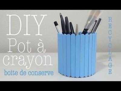 DIY Déco recyclage pot à crayon avec boite de conserve