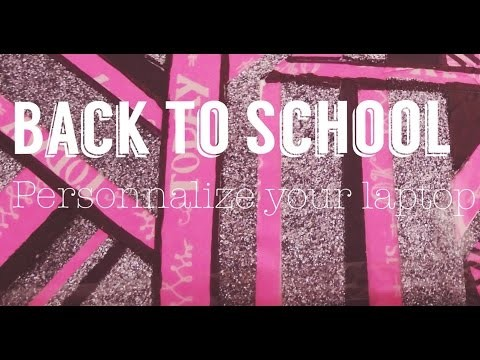 Back To School DIY  I Personnaliser son ordinateur ♡