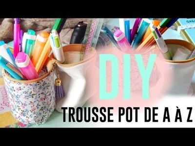 • [DIY] Trousse pot de A à Z •