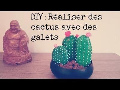 DIY Déco FACILE à réaliser : les Cactus galets