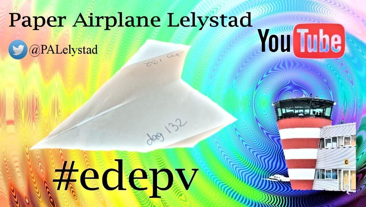Edepv 132 Lelystad Papieren vliegtuig vouwen. Paper airplane folding. Avion en papier pliage