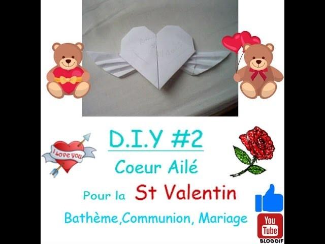 D.I.Y#2 : Origami Coeur Ailé Pour la St Valentin, Bathème, Communion, Mariage