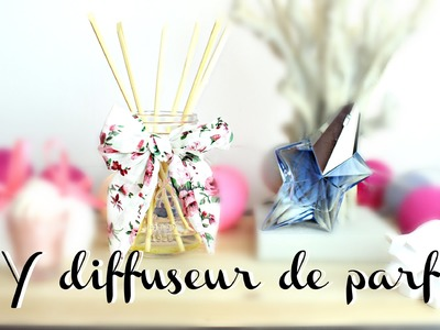 [ D.I.Y #6 ] : Diffuseur de parfums